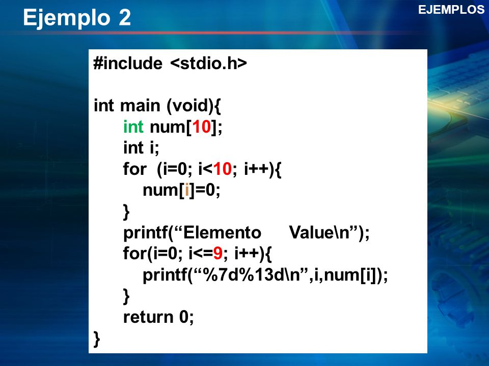 Ejemplo 2 #include <stdio.h> int main (void){ int num[10];